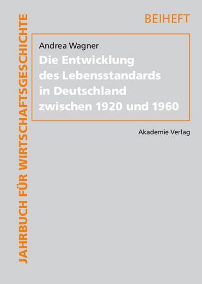 Die Entwicklung des Lebensstandards in Deutschland zwischen 1920 und 1960