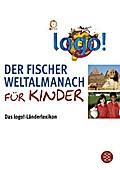Der Fischer Weltalmanach für Kinder: Das LOGO!-Länderlexikon
