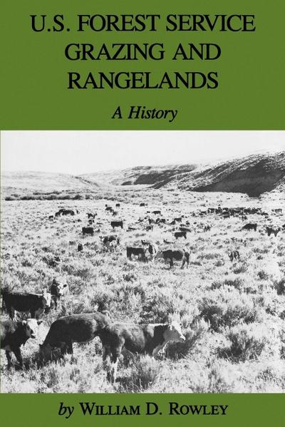 U.S. Forest Service Grazing and Rangelands: A History