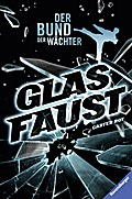 Der Bund der Wächter, Band 2: Glasfaust; HC - Der Bund der Wächter; Übers. v. Strohm, Leo; Deutsch; mit schw.-w. Ill.