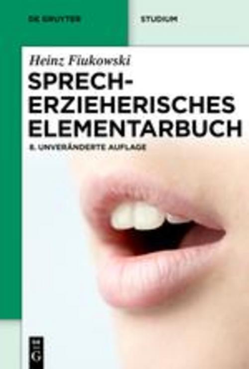 Sprecherzieherisches Elementarbuch Heinz Fiukowski