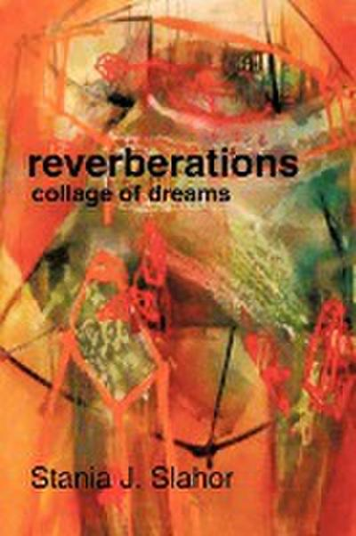 Reverberations: Collage of Dreams