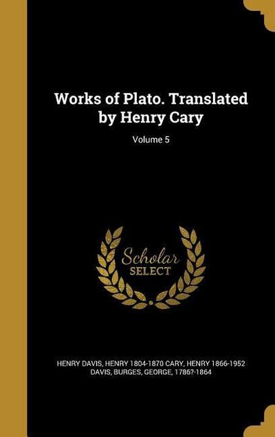 WORKS OF PLATO TRANSLATED BY H