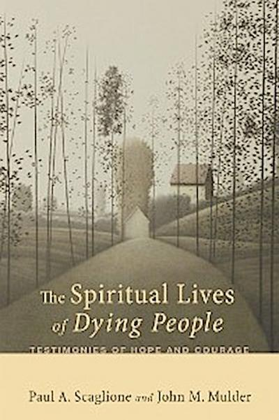 The Spiritual Lives of Dying People