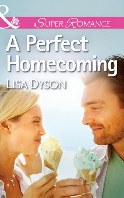 A Perfect Homecoming (Mills & Boon Superromance)