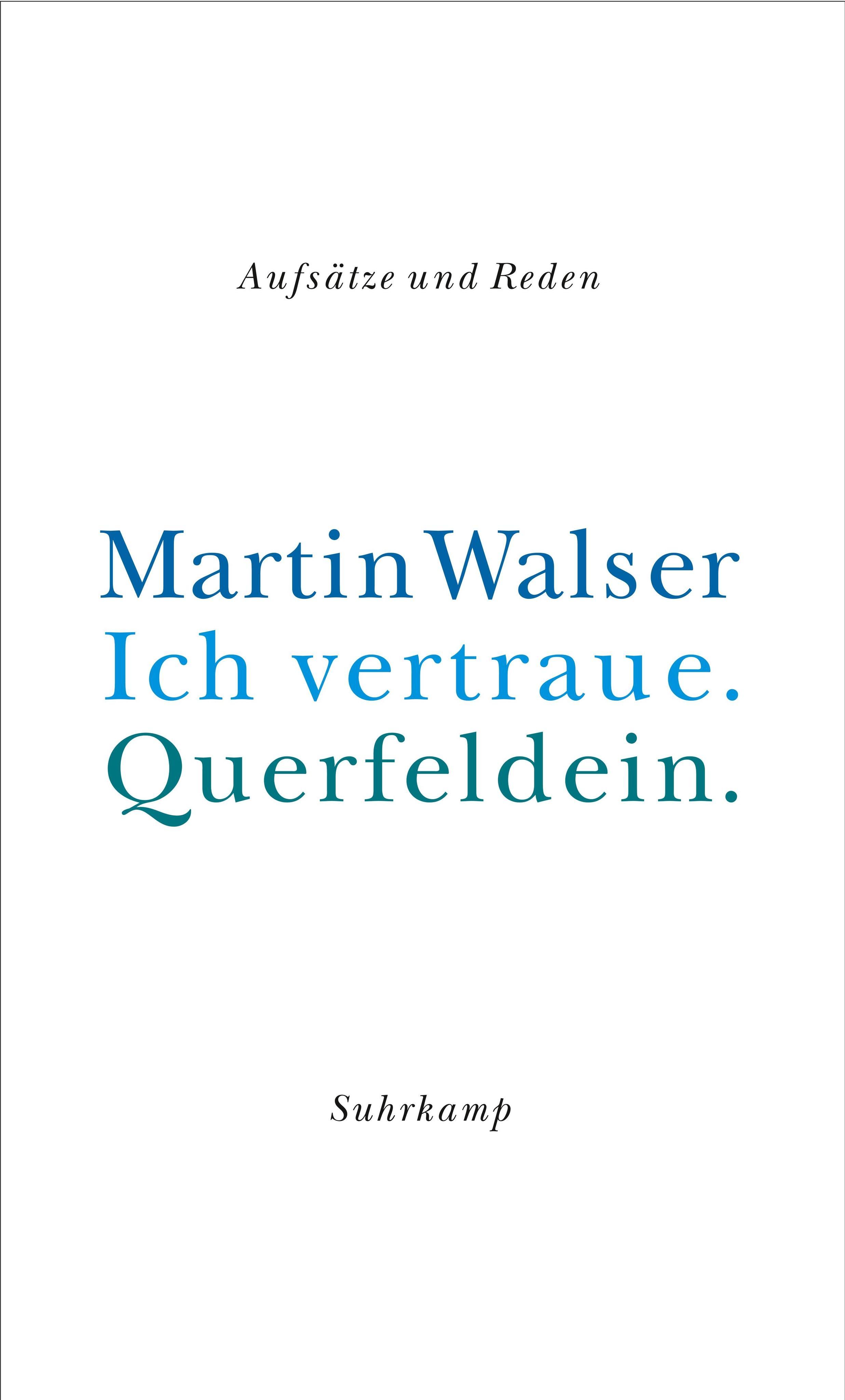 Martin Walser ~ Ich vertraue. Querfeldein 9783518411582