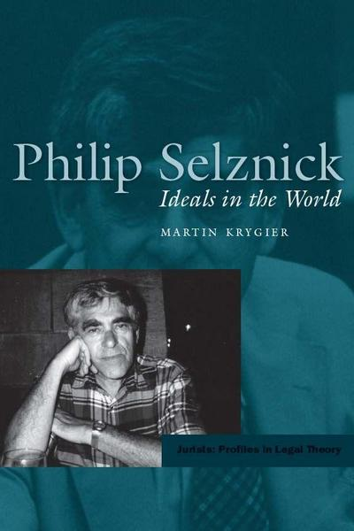 Philip Selznick: Ideals in the World