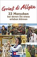 Griaß di Allgäu -33 Menschen, bei denen Sie etwas erleben können