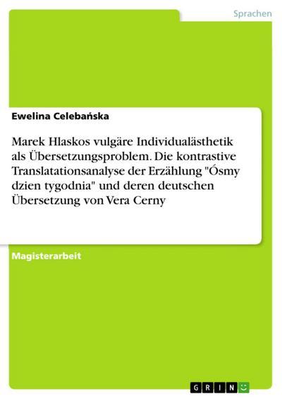 Marek Hlaskos vulgäre Individualästhetik als Übersetzungsproblem. Die kontrastive Translatationsanalyse der Erzählung