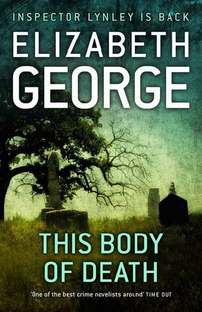 This Body of Death (Inspector Lynley Mysteries 16) - Hodder & Stoughton - Gebundene Ausgabe, Englisch, Elizabeth George, Inspector Lynley is back, Inspector Lynley is back