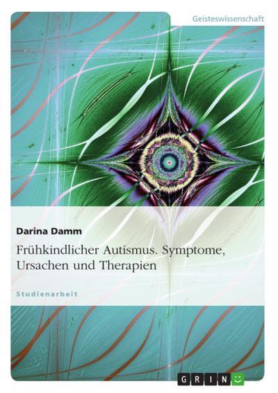 Frühkindlicher Autismus - Symptome, Ursachen und Therapien