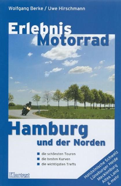 Erlebnis Motorrad: Hamburg und der Norden Uwe Hirschmann 9783898618243