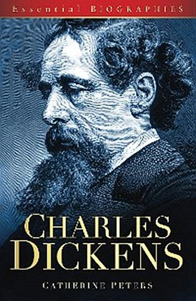 Charles Dickens: Essential Biographies