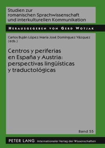 Centros y periferias en España y Austria: perspectivas lingüísticas y traductológicas