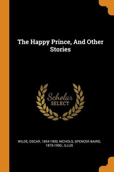 The Happy Prince, and Other Stories
