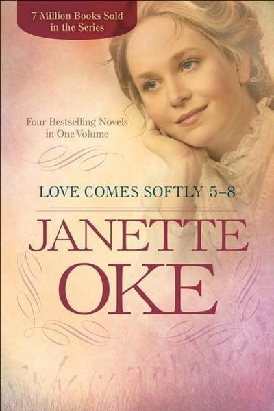 Love Comes Softly 5-8: Four Bestselling Novels in One Volume