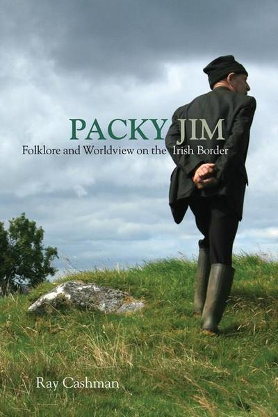 Packy Jim: Folklore and Worldview on the Irish Border