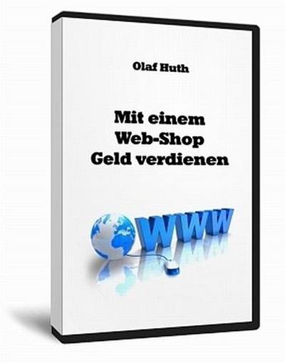 Mit einem Web-Shop Geld verdienen