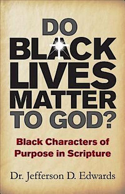 Do Black Lives Matter To God