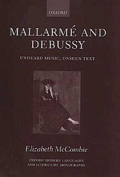 Mallarme and Debussy: Unheard Music, Unseen Text