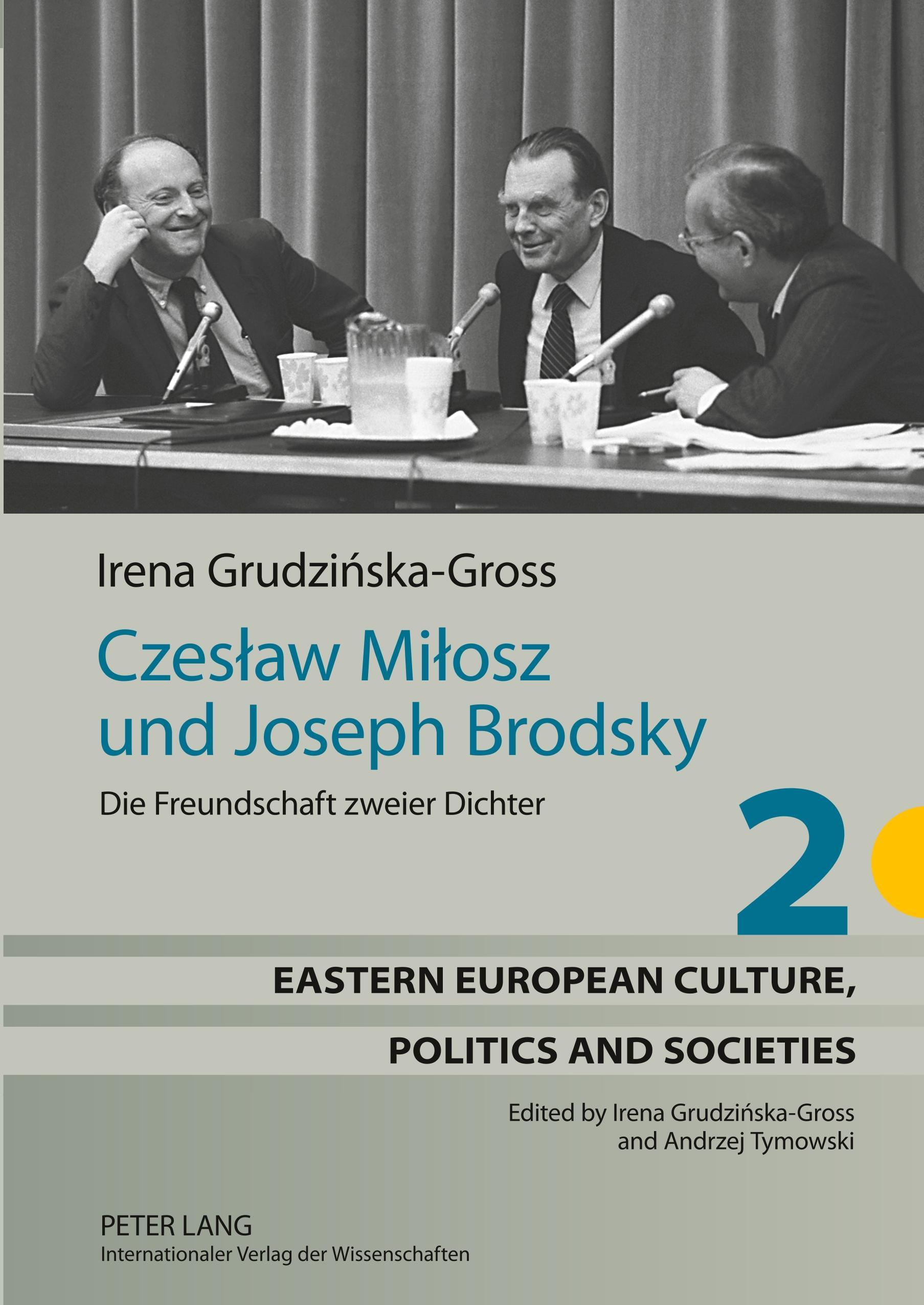 Czeslaw Milosz und Joseph Brodsky Irena Grudzinska-Gross