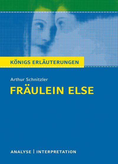 Fräulein Else von Arthur Schnitzler. Königs Erläuterungen