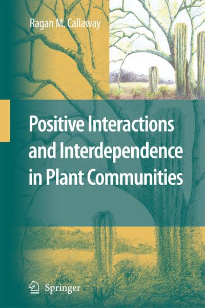 Positive Interactions and Interdependence in Plant Communities
