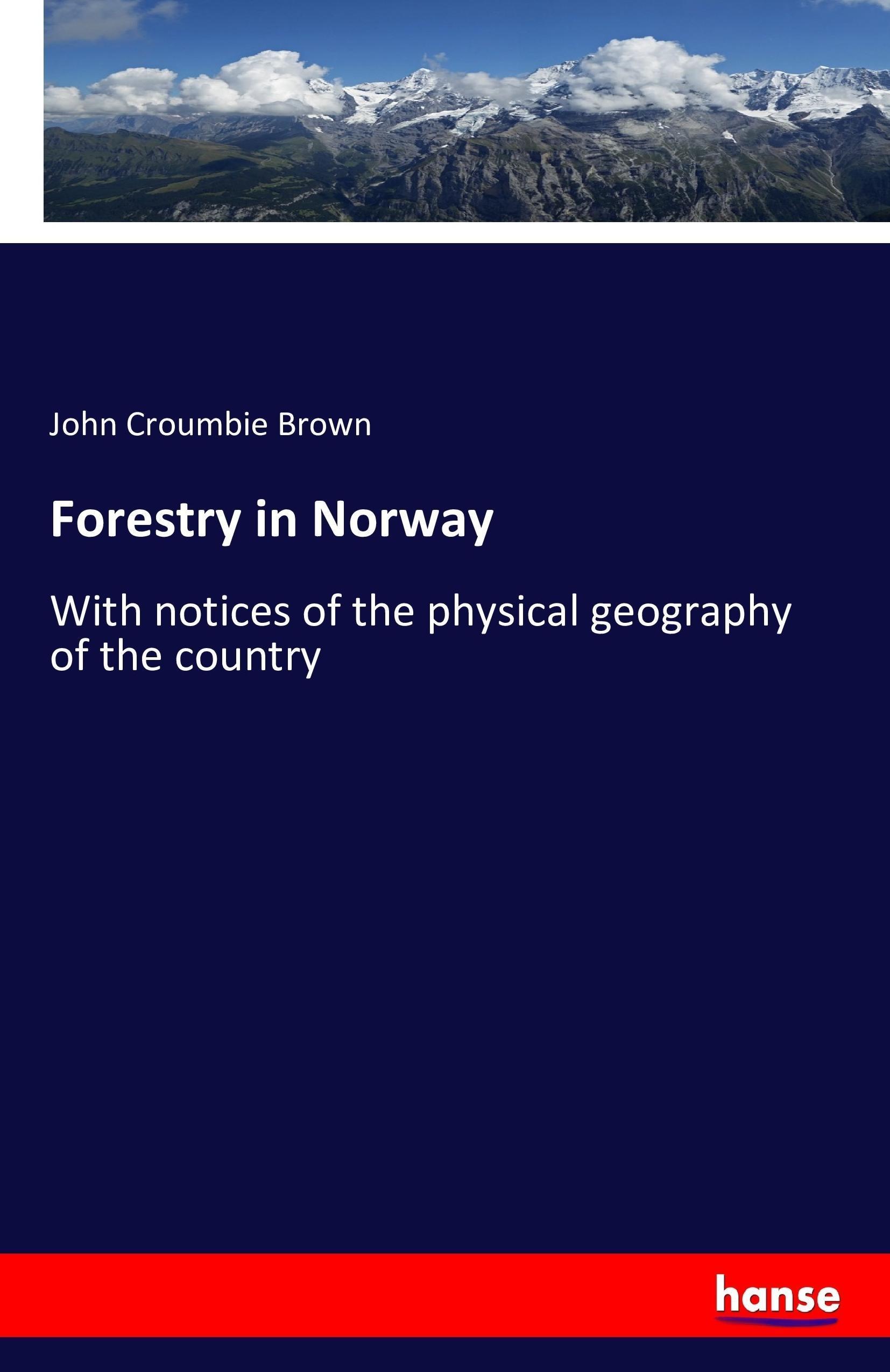 Forestry in Norway John Croumbie Brown