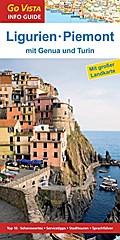 GO VISTA: Reiseführer Ligurien und Piemont; mit Genua und Turin - Mit Faltkarte; Go Vista Info Guide; Deutsch; mit herausnehmbarer Karte