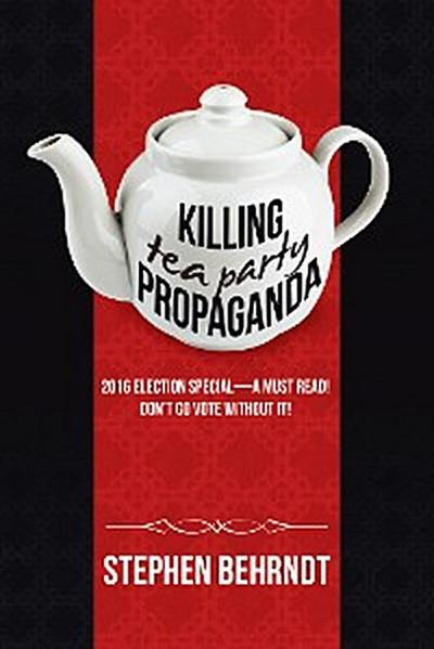 Killing Tea Party Propaganda