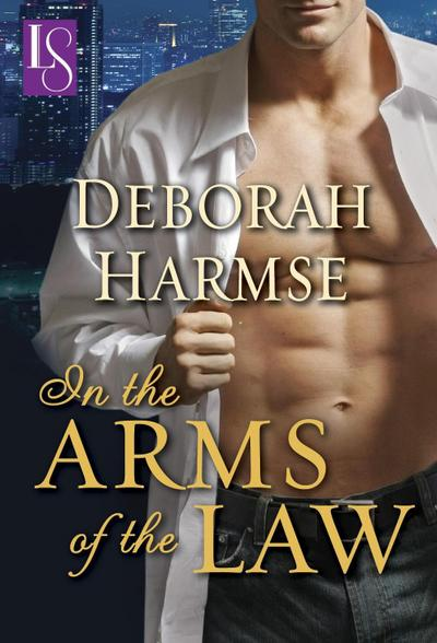 In the Arms of the Law (Loveswept)