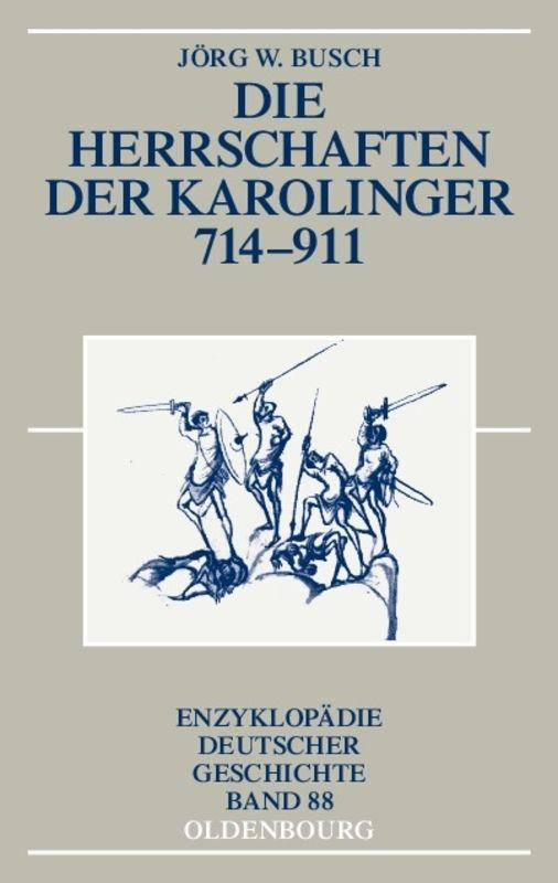 Die Herrschaften der Karolinger 714-911 Jörg W. Busch