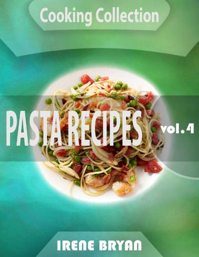 Cooking Collection - Pasta Recipes - Volume 4