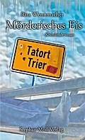 Tatort Trier 06: Mörderisches Eis