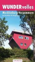 WUNDERvolles Mecklenburg-Vorpommern - Ein Reiseführer für Neugierige; Reiseführer WUNDERvolles ...; Deutsch; 424 farb. Abb. und Fotos, 1 Karte