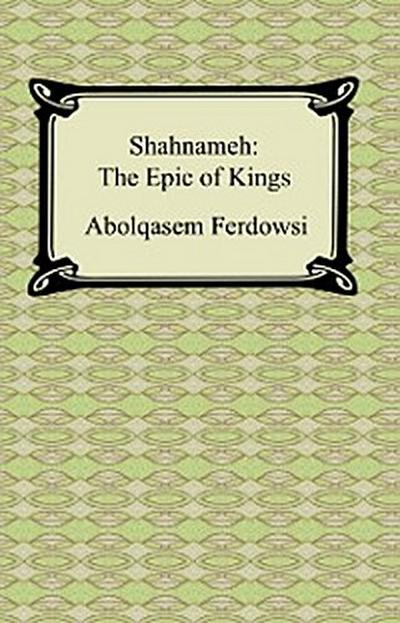 Shahnameh: The Epic of Kings