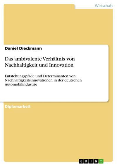 Das ambivalente Verhältnis von Nachhaltigkeit und Innovation