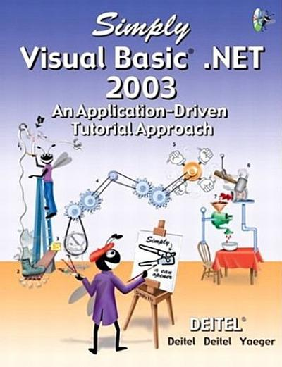 Simply Visual Basic .NET, w. CD-ROM: An Application-driven Tutorial Approach ...
