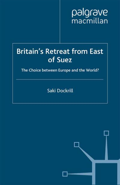 Britain's Retreat from East of Suez