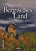Sagenhaftes Bergisches Land; Die schönsten Mä ...