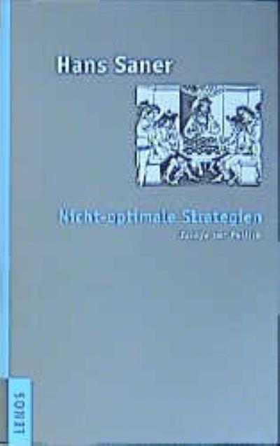 Nicht-optimale Strategien: Essays zur Politik