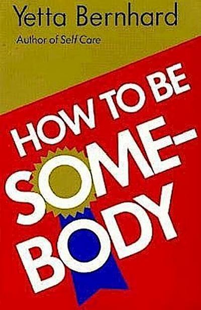 How to Be Somebody