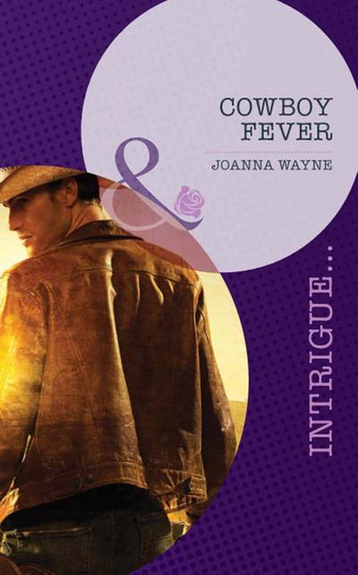 Cowboy Fever (Mills & Boon Intrigue) (Sons of Troy Ledger, Book 4)