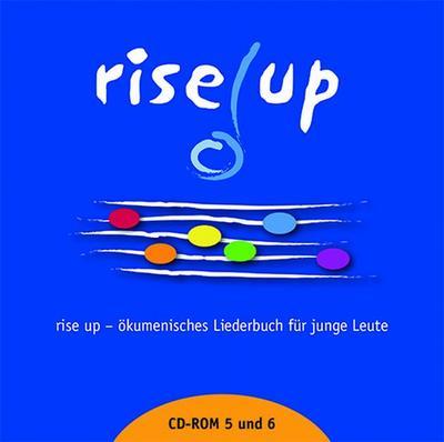 Rise up CD-ROM 5 und 6: Ökumenisches Liederbuch für junge Leute