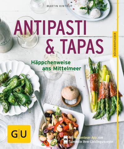 Antipasti & Tapas; Häppchenweise ans Mittelmeer; GU Küchenratgeber; Deutsch