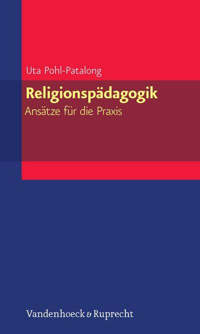 Religionspädagogik - Ansätze für die Praxis