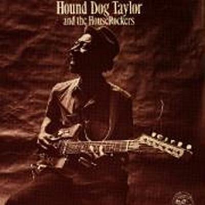 Hound Dog Taylor & 0000000