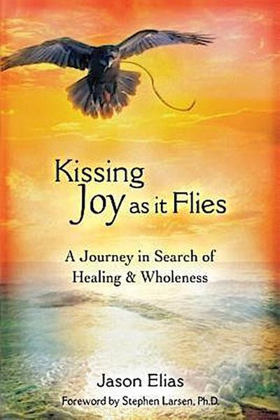 Kissing Joy As It Flies