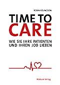 Time to Care; Wie Sie Ihre Patienten und Ihre ...