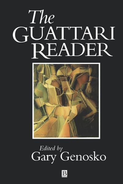 GUATTARI READER (Blackwell Readers)